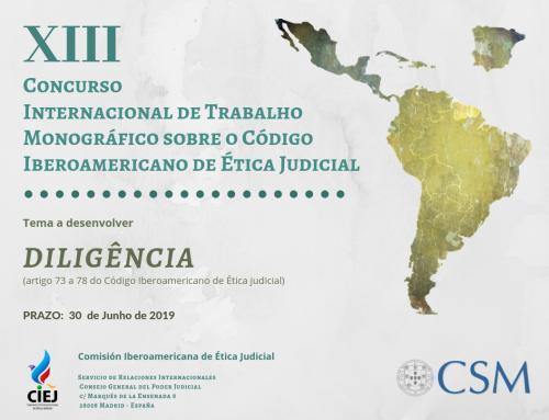 XIII Concurso Internacional de Trabalho Monográfico sobre o Código Ibero-Americano de Ética Judicial