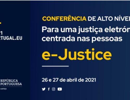 """Conferência de Alto Nível """"Para uma justiça eletrónica centrada nas pessoas"""""""